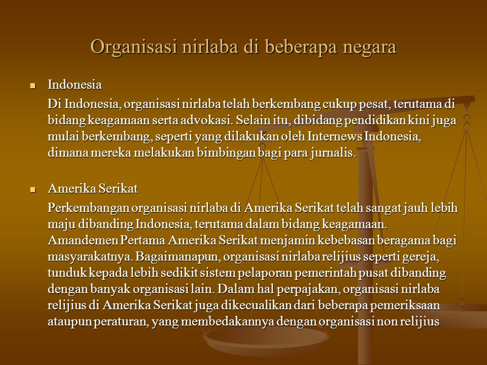 Organisasi nirlaba di beberapa negara Indonesia Indonesia Di Indonesia, organisasi nirlaba telah berkembang cukup pesat, terutama di bidang keagamaan