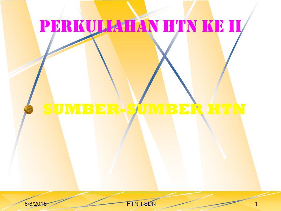 6/8/2015HTN II SDN1 Perkuliahan HTN ke II SUMBER-SUMBER HTN