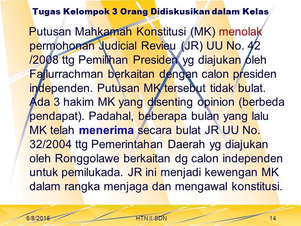 Tugas Kelompok 3 Orang Didiskusikan dalam Kelas Putusan Mahkamah Konstitusi (MK) menolak permohonan Judicial Revieu (JR) UU No.