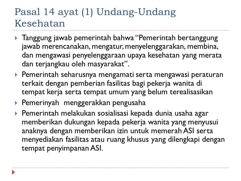 """Pasal 14 ayat (1) Undang-Undang Kesehatan  Tanggung jawab pemerintah bahwa """"Pemerintah bertanggung jawab merencanakan, mengatur, menyelenggarakan, me"""