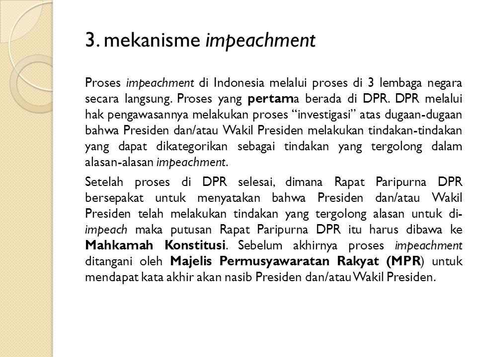 Pendapat DPR Bagan Berdasarkan gambar tersebut, dapat dipahami bahwa impeachment bukan sekedar prosedur hukum akan tetapi juga merupakan proses politik.