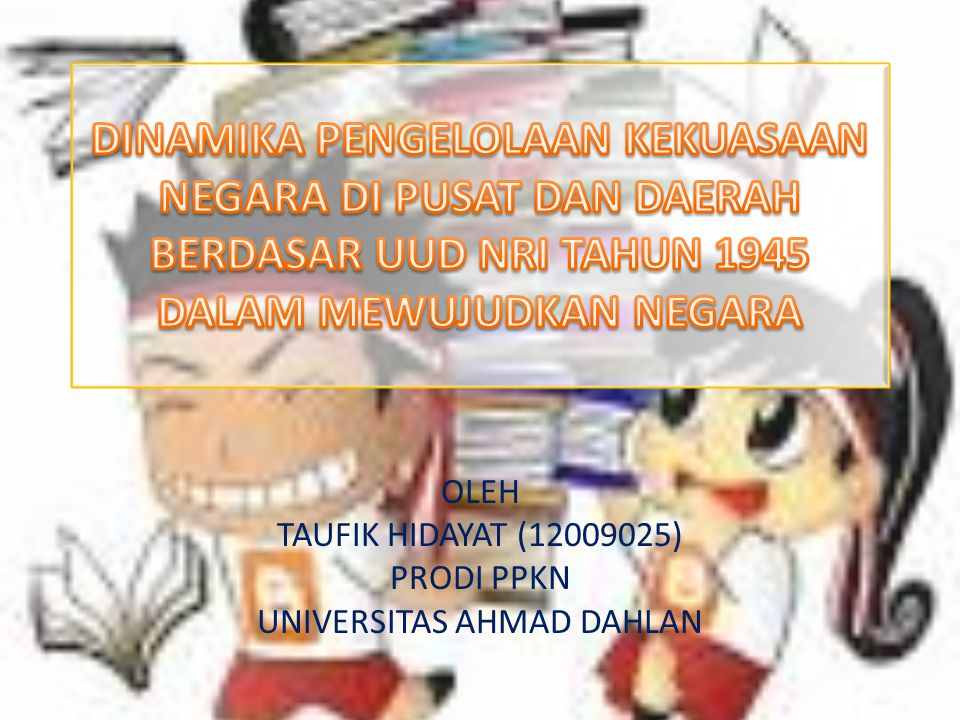 OLEH TAUFIK HIDAYAT (12009025) PRODI PPKN UNIVERSITAS AHMAD DAHLAN