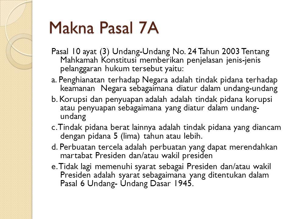 Makna Pasal 7A Pasal 10 ayat (3) Undang-Undang No. 24 Tahun 2003 Tentang Mahkamah Konstitusi memberikan penjelasan jenis-jenis pelanggaran hukum terse