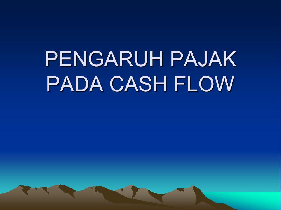 PENGARUH PAJAK PADA CASH FLOW