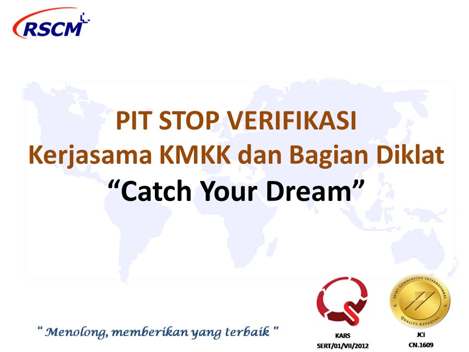 """PIT STOP VERIFIKASI Kerjasama KMKK dan Bagian Diklat """"Catch Your Dream"""""""
