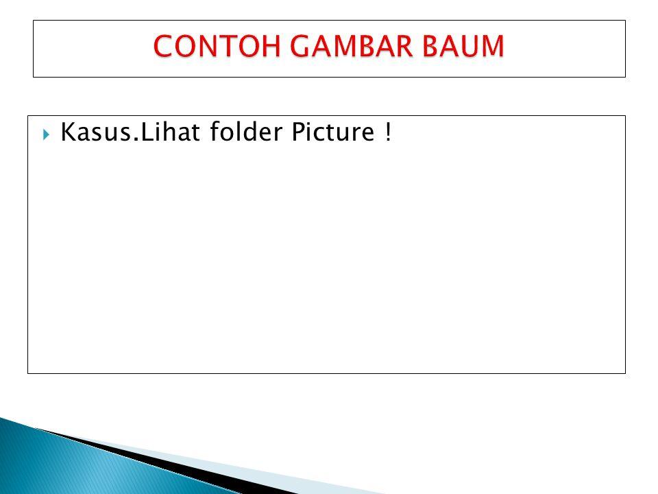  Kasus.Lihat folder Picture !