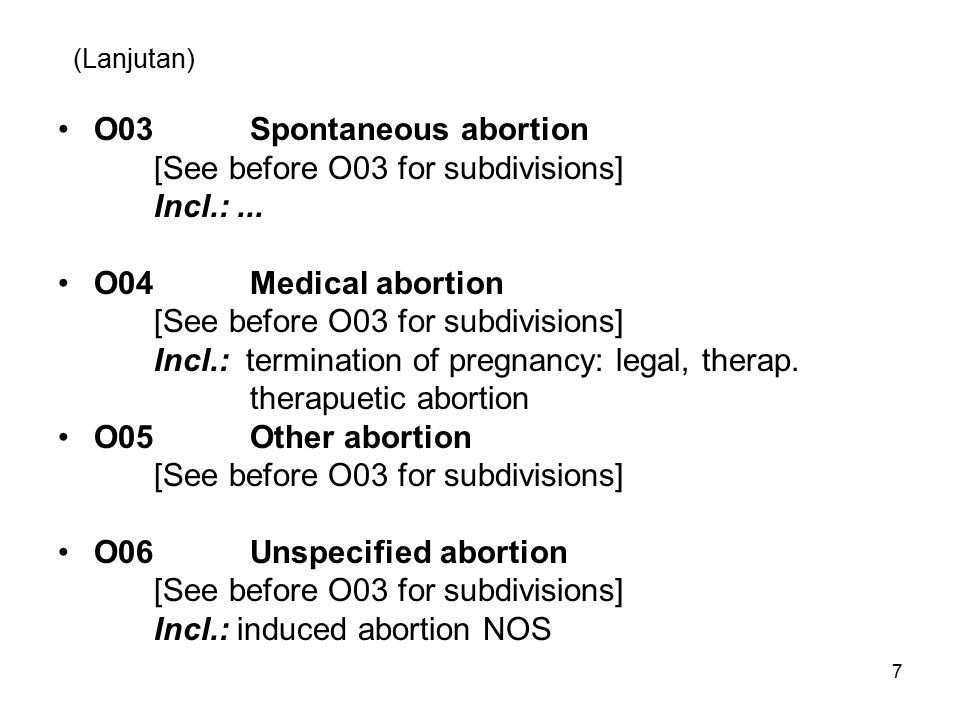 8 (Lanjutan) O07Failed attempted abortion Incl.:...Excl.:...