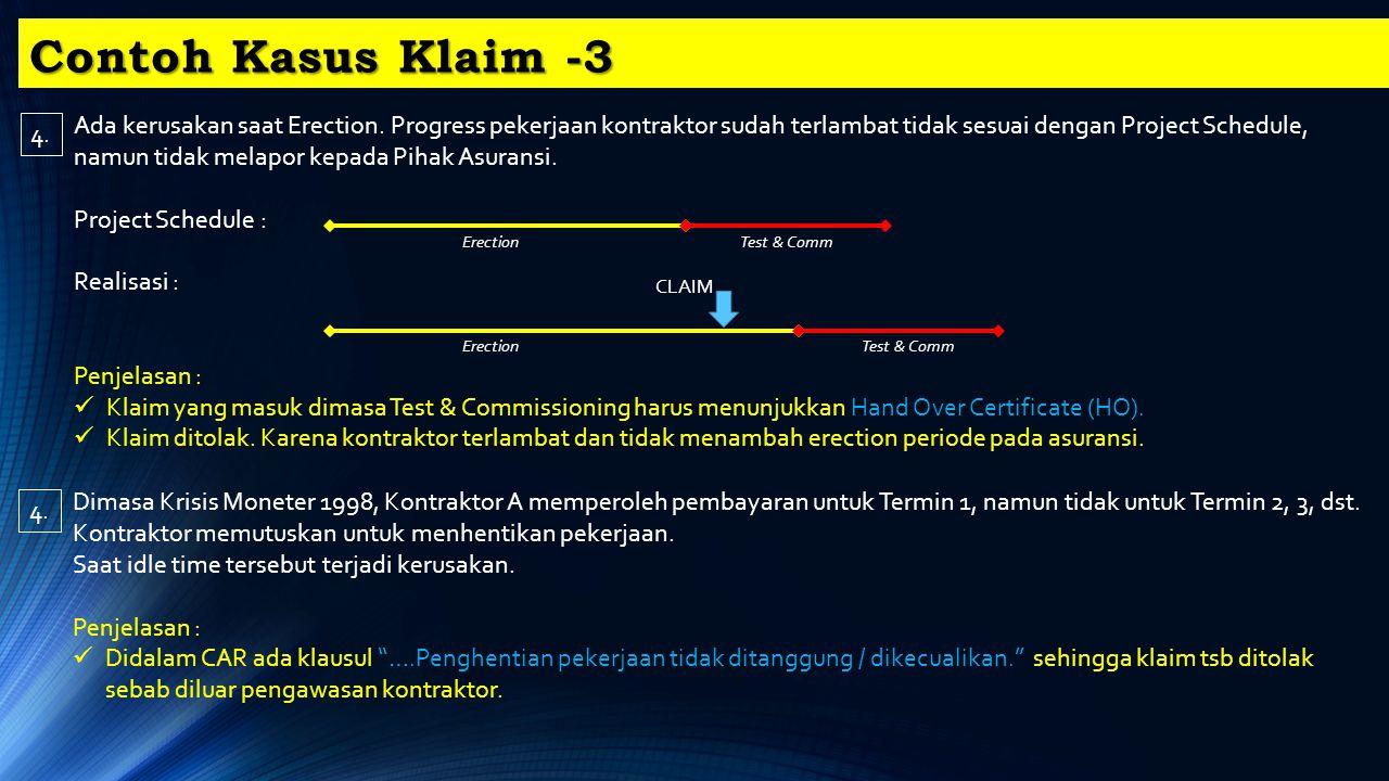 Contoh Kasus Klaim -3 4.Ada kerusakan saat Erection.