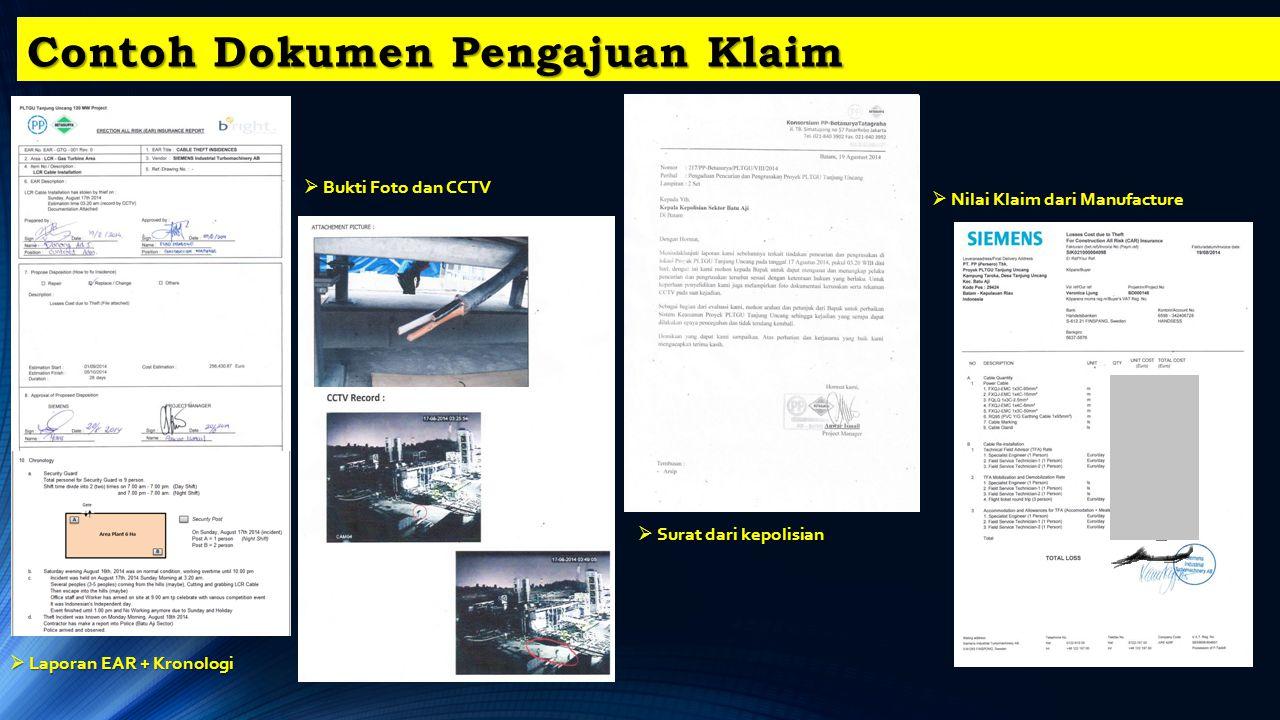 Contoh Dokumen Pengajuan Klaim  Laporan EAR + Kronologi  Bukti Foto dan CCTV  Surat dari kepolisian  Nilai Klaim dari Manufacture