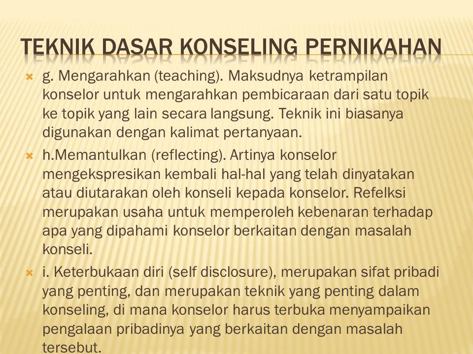  g. Mengarahkan (teaching).