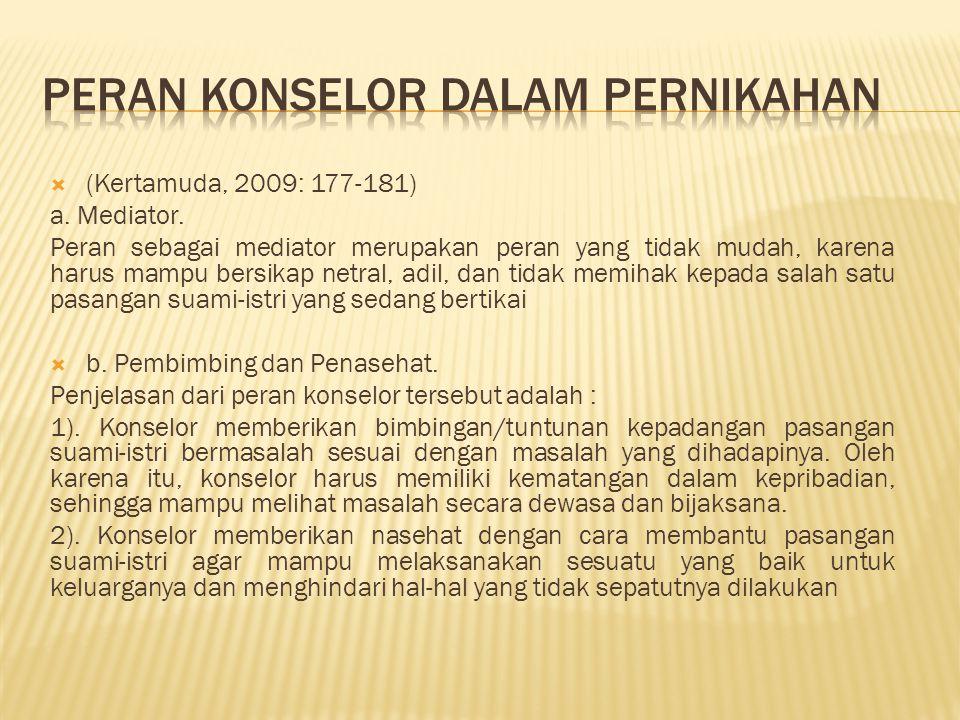  (Kertamuda, 2009: 177-181) a. Mediator.