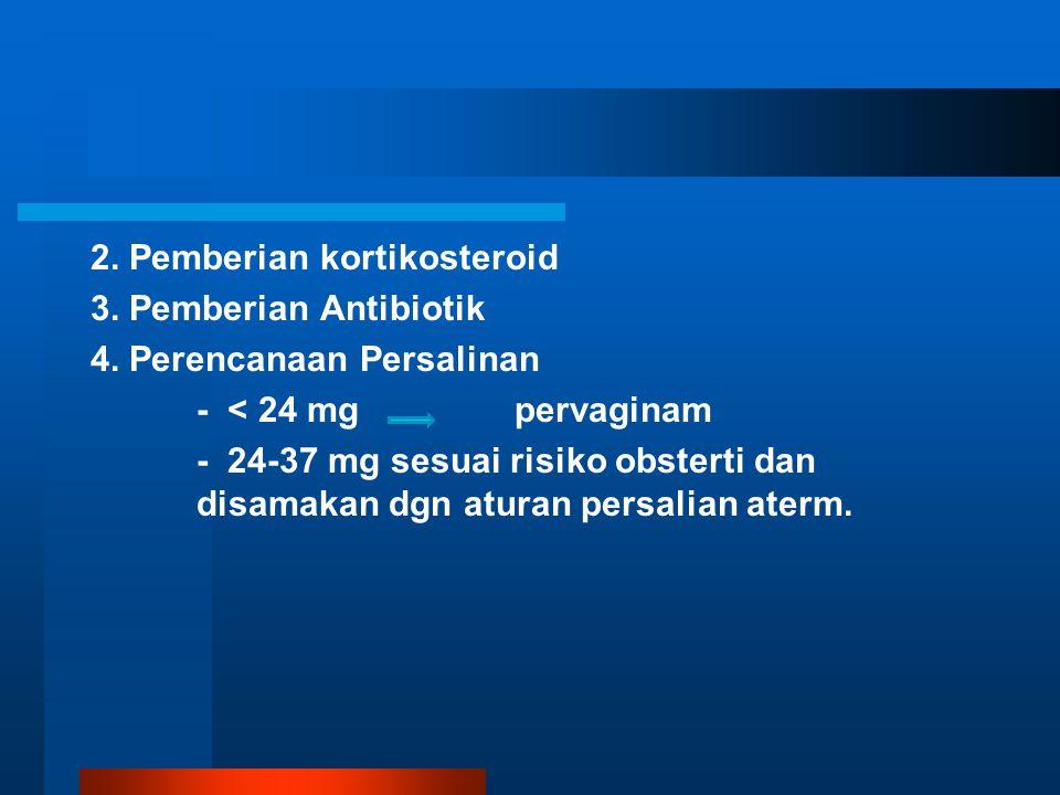 2.Pemberian kortikosteroid 3. Pemberian Antibiotik 4.