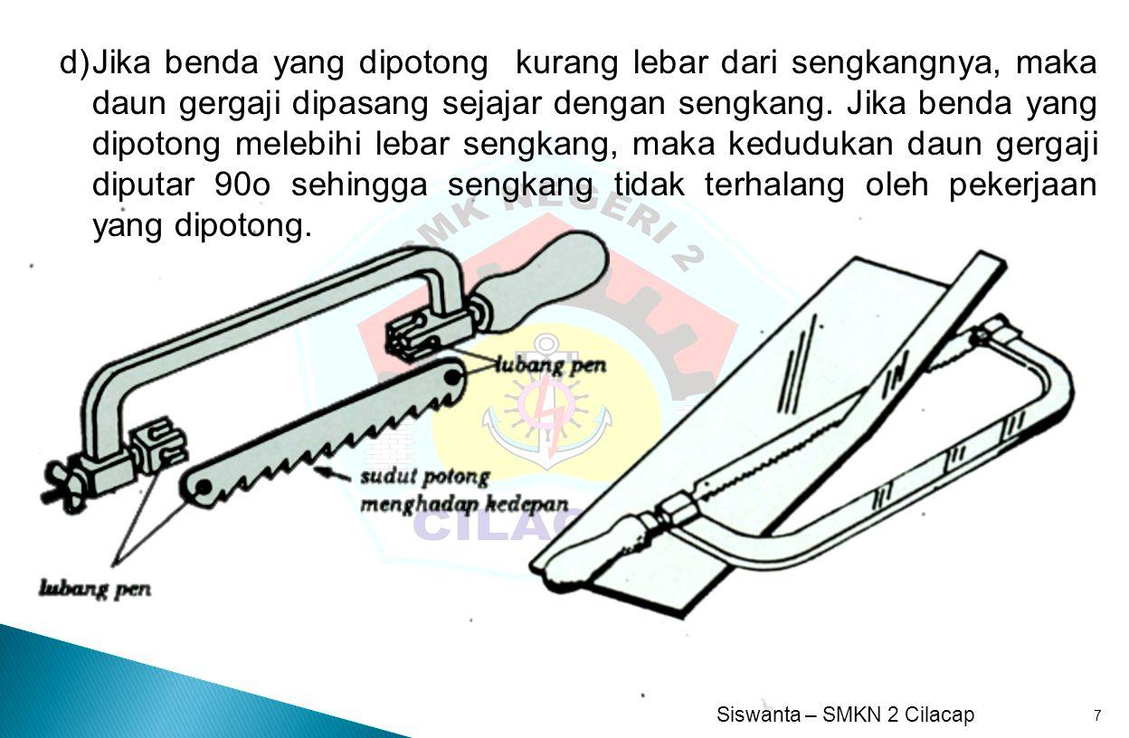Siswanta – SMKN 2 Cilacap 18 7.
