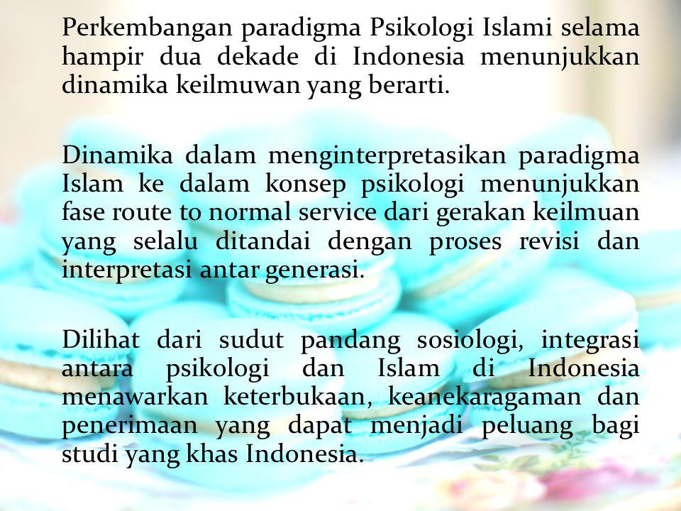TIGA VARIAN INTEGRASI PSIKOLOGI DAN ISLAM DI INDONESIA Islamisasi Ilmu Psikologi Islam (Islamic Psychology) Mengembangkan metode rekonstruksi, objektivikasi, telaah kritis, similarisasi, komparasi dan verifikasi dalam melakukan integrasi antara psikologi dengan Islam.