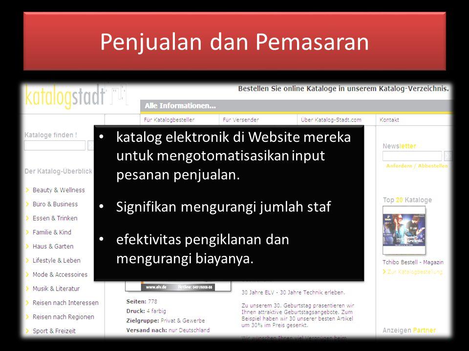 Penjualan dan Pemasaran katalog elektronik di Website mereka untuk mengotomatisasikan input pesanan penjualan.