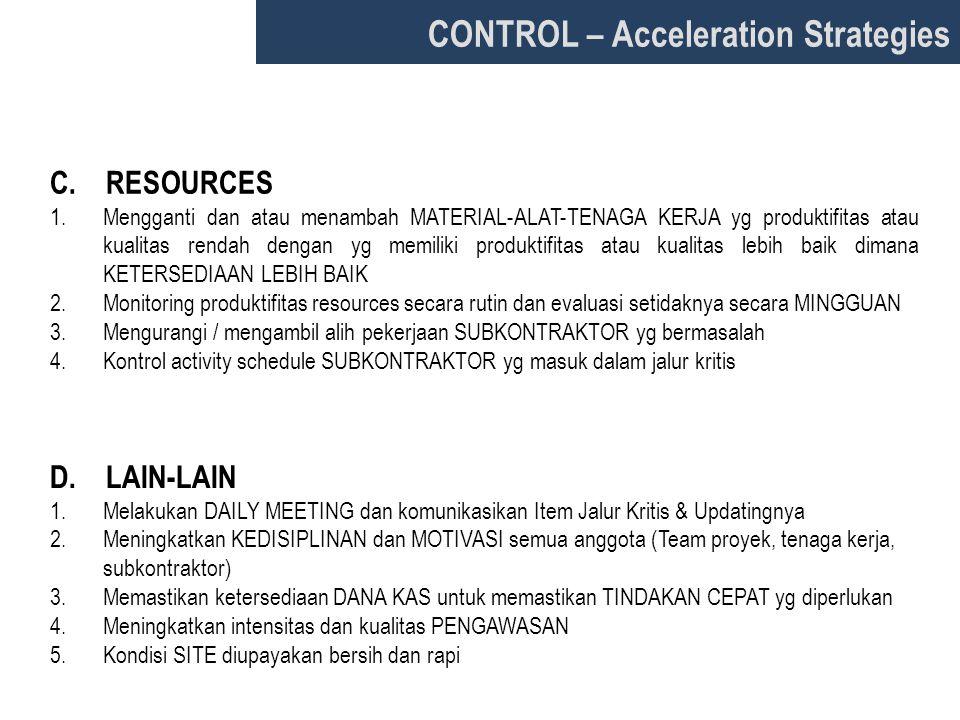 C. RESOURCES 1.Mengganti dan atau menambah MATERIAL-ALAT-TENAGA KERJA yg produktifitas atau kualitas rendah dengan yg memiliki produktifitas atau kual
