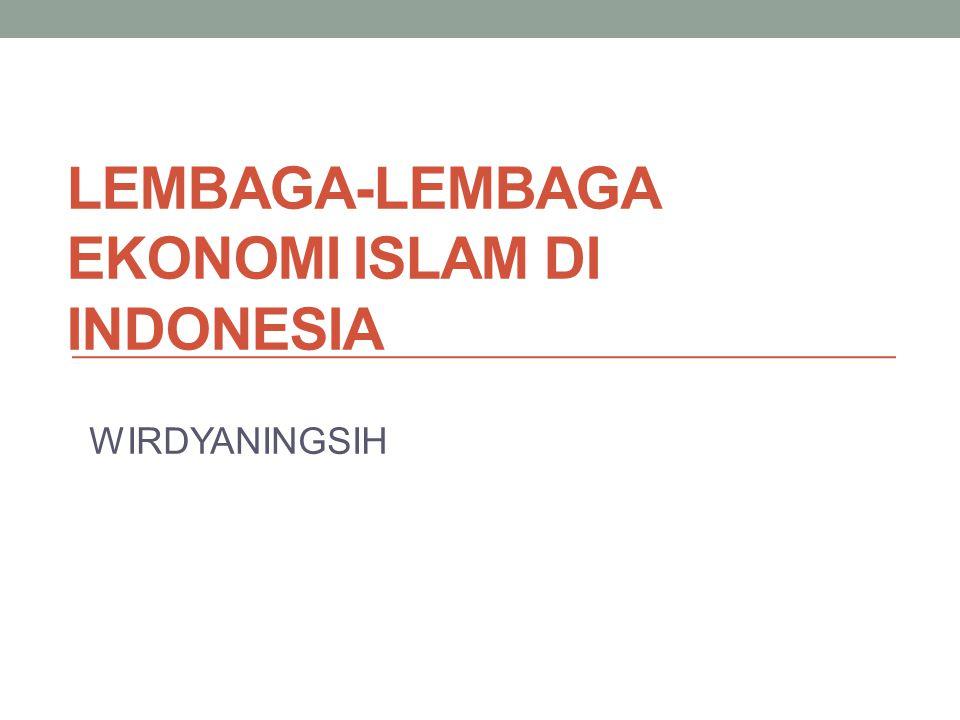 LEMBAGA-LEMBAGA EKONOMI ISLAM DI INDONESIA 1.Bank 2.