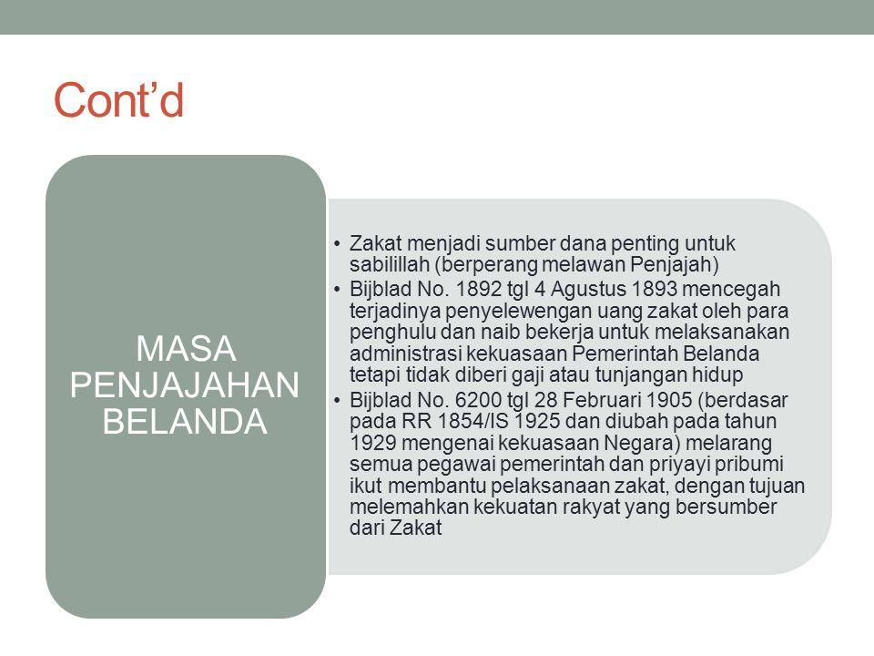 Cont'd Zakat menjadi sumber dana penting untuk sabilillah (berperang melawan Penjajah) Bijblad No. 1892 tgl 4 Agustus 1893 mencegah terjadinya penyele