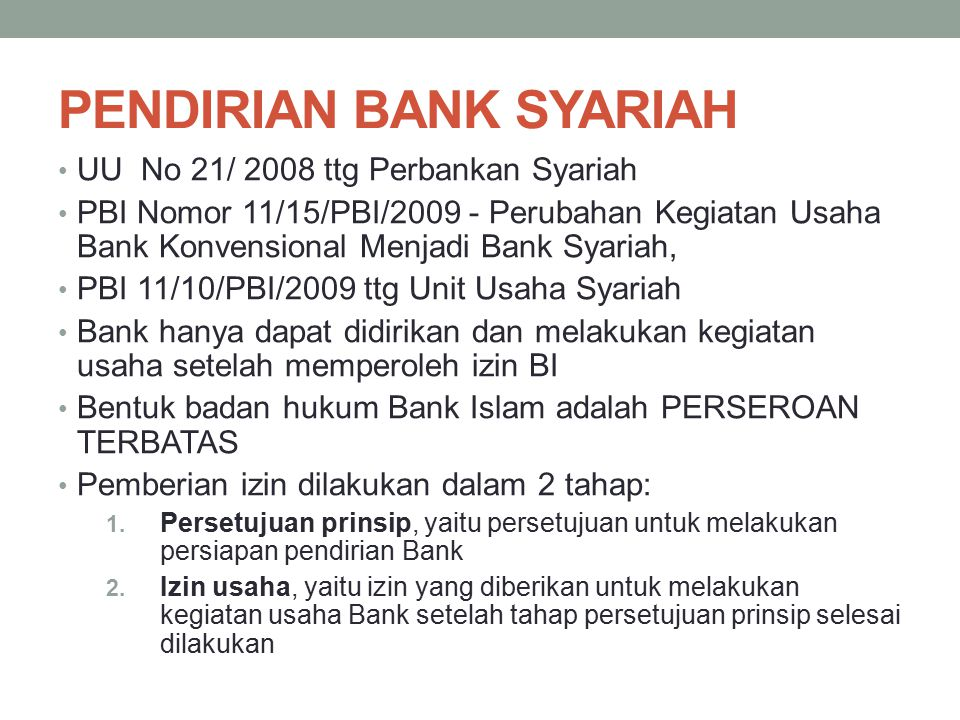 PENDIRIAN BANK SYARIAH UU No 21/ 2008 ttg Perbankan Syariah PBI Nomor 11/15/PBI/2009 - Perubahan Kegiatan Usaha Bank Konvensional Menjadi Bank Syariah