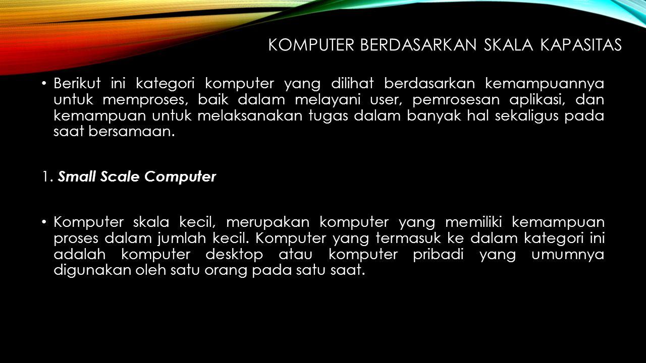 2.Medium Scale Computer Komputer untuk skala menengah.
