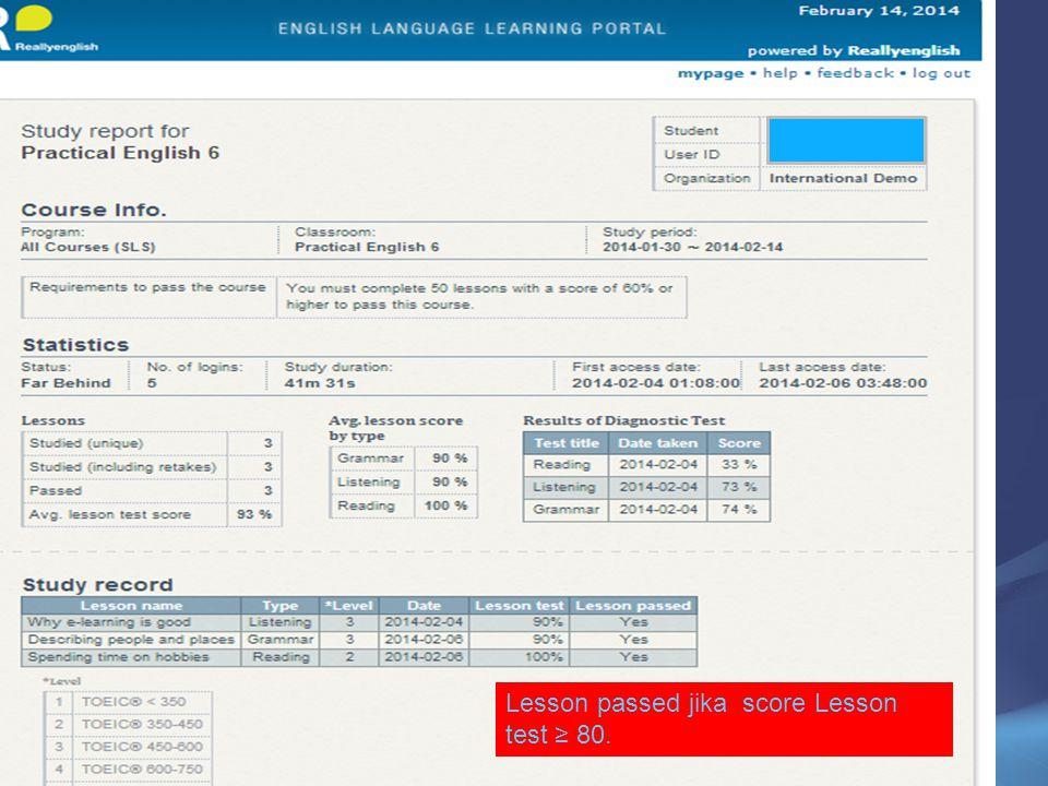 Lesson passed jika score Lesson test ≥ 80.