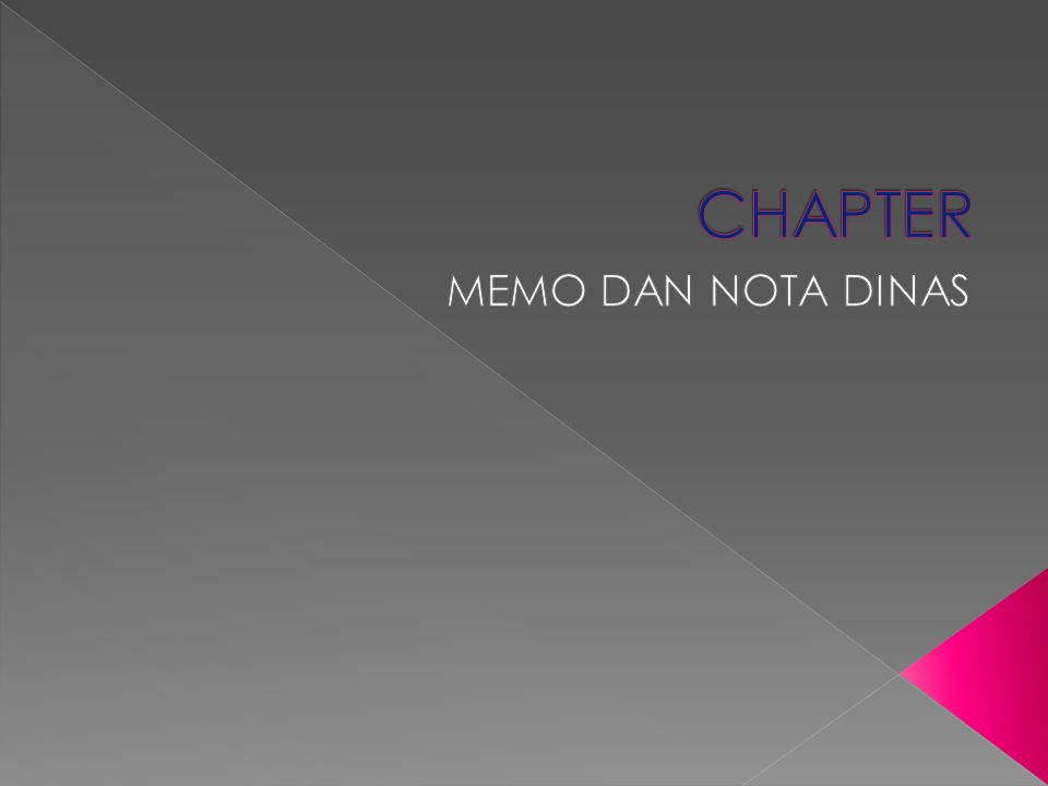 Memo berasal dari kata memorandum, karena bersifat memory maka memo dapat dibuat secar horizontal, vertikal, ataupun diagonal.