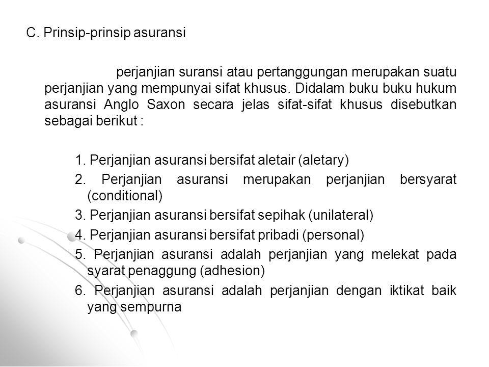 C. Prinsip-prinsip asuransi perjanjian suransi atau pertanggungan merupakan suatu perjanjian yang mempunyai sifat khusus. Didalam buku buku hukum asur