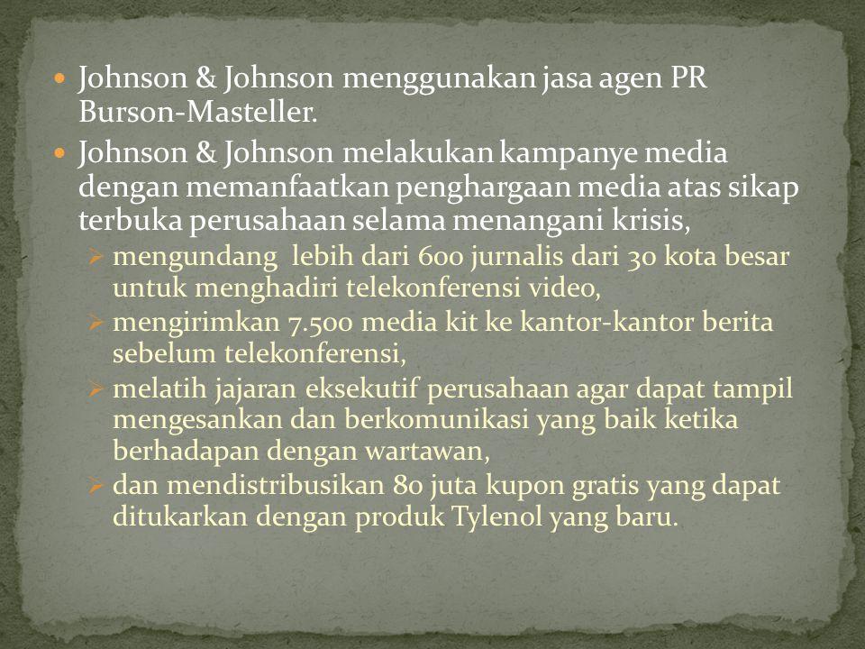 Johnson & Johnson menggunakan jasa agen PR Burson-Masteller. Johnson & Johnson melakukan kampanye media dengan memanfaatkan penghargaan media atas sik