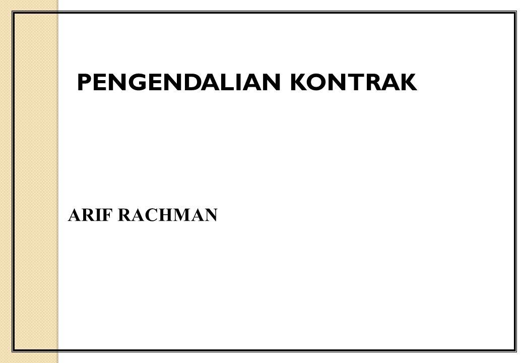 PENGENDALIAN KONTRAK ARIF RACHMAN