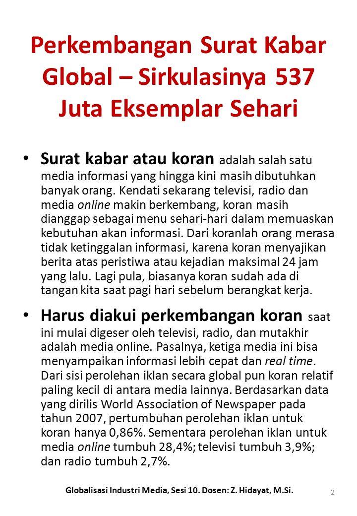 Perkembangan Surat Kabar Global – Sirkulasinya 537 Juta Eksemplar Sehari Surat kabar atau koran adalah salah satu media informasi yang hingga kini masih dibutuhkan banyak orang.