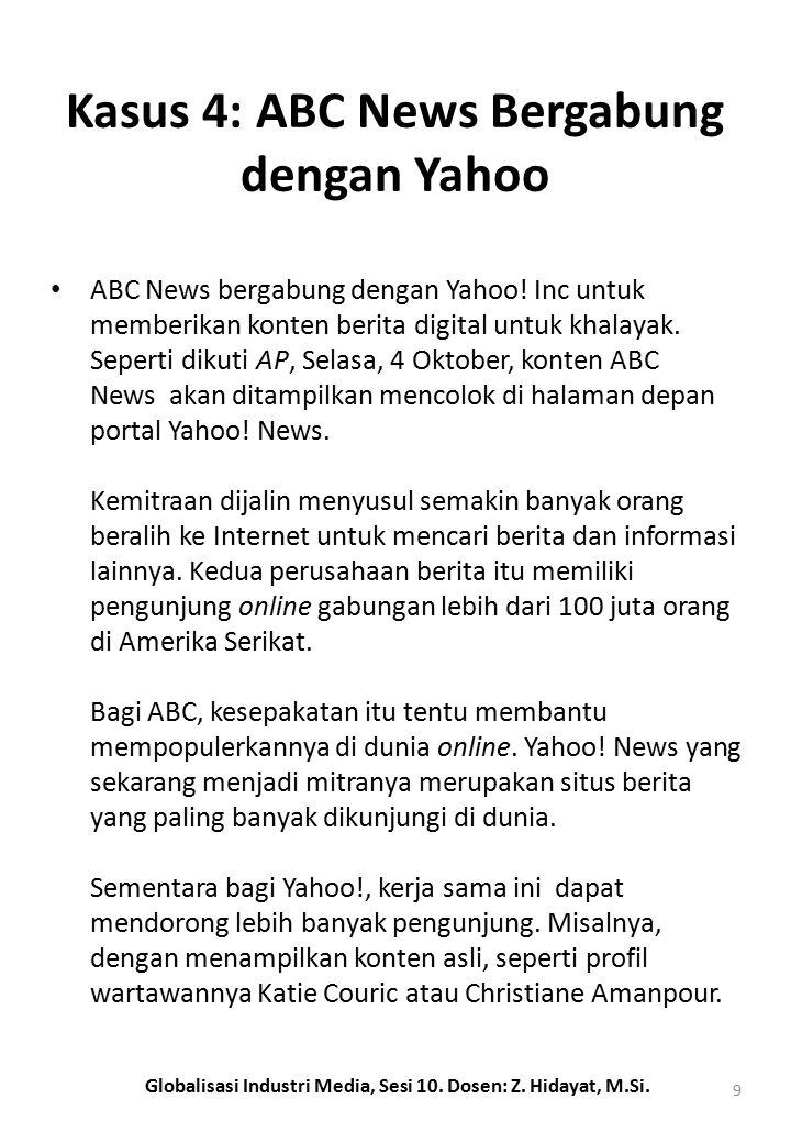 Kasus 4: ABC News Bergabung dengan Yahoo ABC News bergabung dengan Yahoo.