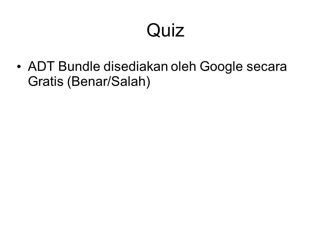 Quiz ADT Bundle disediakan oleh Google secara Gratis (Benar/Salah)