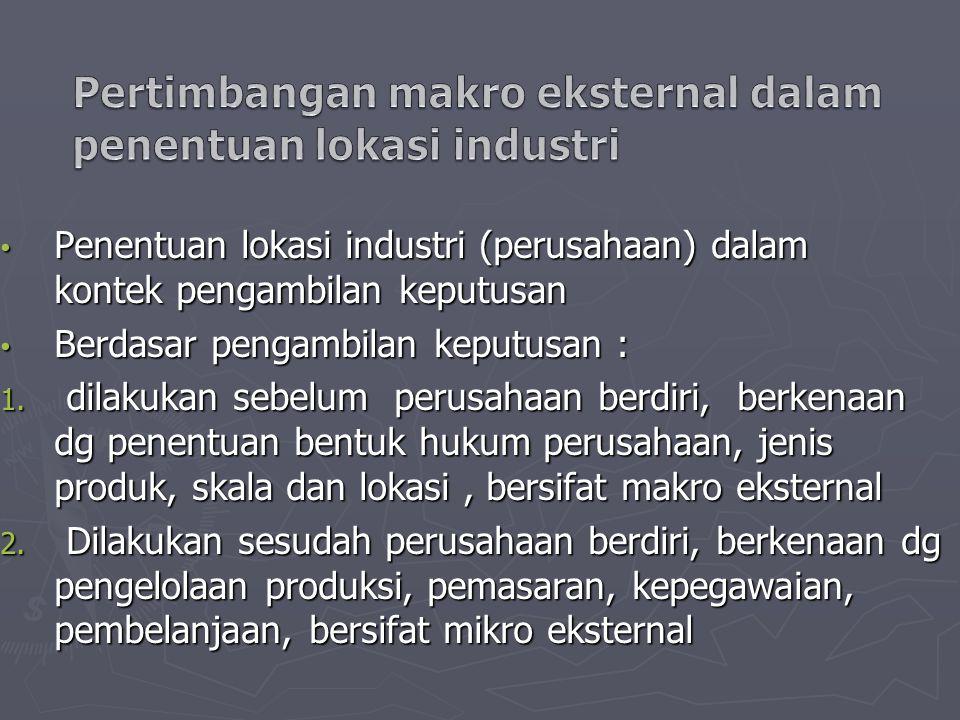 Penentuan lokasi industri (perusahaan) dalam kontek pengambilan keputusan Penentuan lokasi industri (perusahaan) dalam kontek pengambilan keputusan Be