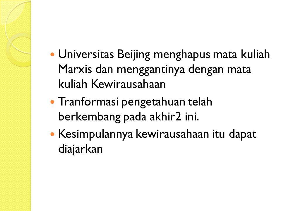 Universitas Beijing menghapus mata kuliah Marxis dan menggantinya dengan mata kuliah Kewirausahaan Tranformasi pengetahuan telah berkembang pada akhir