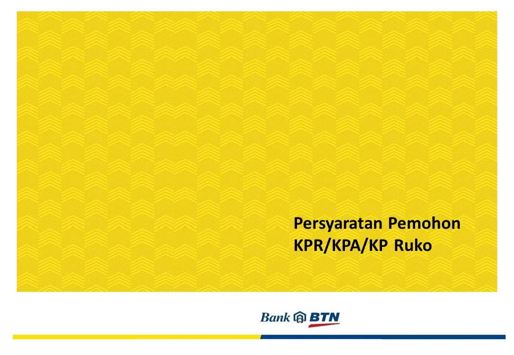 Persyaratan Pemohon KPR/KPA/KP Ruko