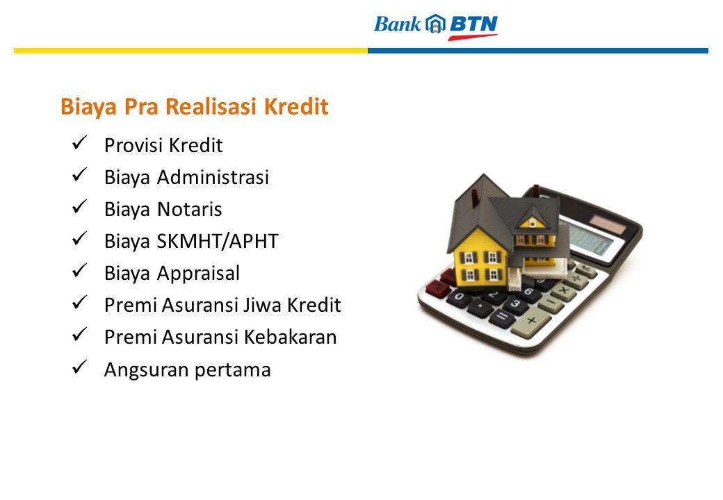 Provisi Kredit Biaya Administrasi Biaya Notaris Biaya SKMHT/APHT Biaya Appraisal Premi Asuransi Jiwa Kredit Premi Asuransi Kebakaran Angsuran pertama 16