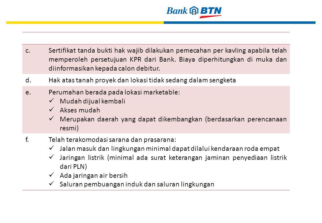23 c.Sertifikat tanda bukti hak wajib dilakukan pemecahan per kavling apabila telah memperoleh persetujuan KPR dari Bank.