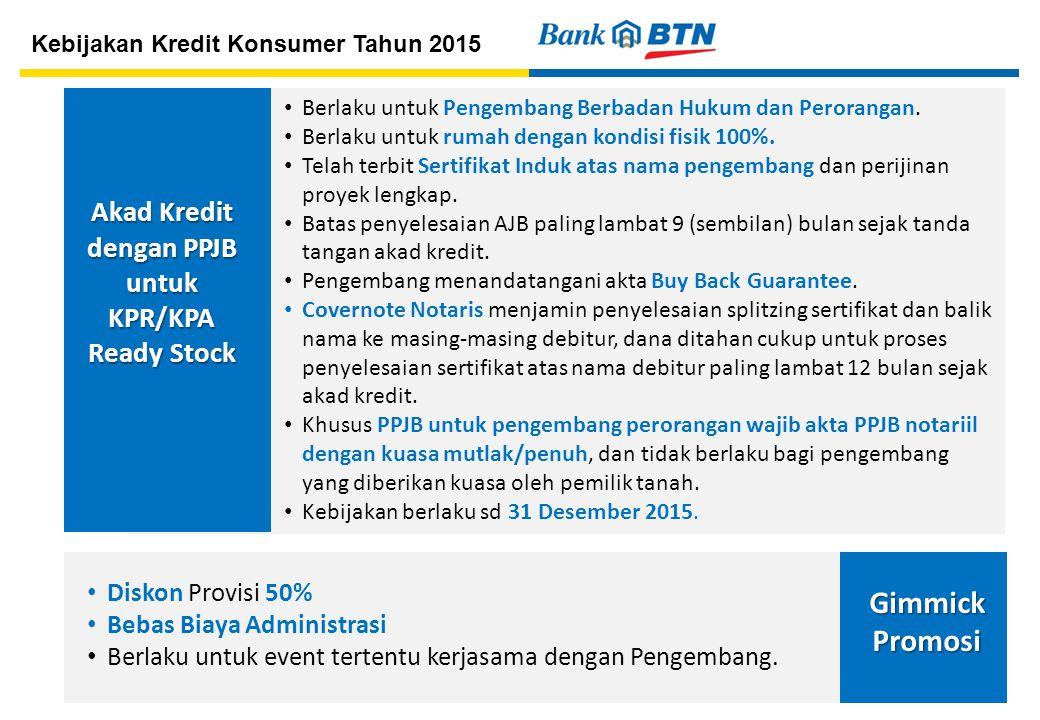 30 Akad Kredit dengan PPJB untuk KPR/KPA Ready Stock Berlaku untuk Pengembang Berbadan Hukum dan Perorangan.