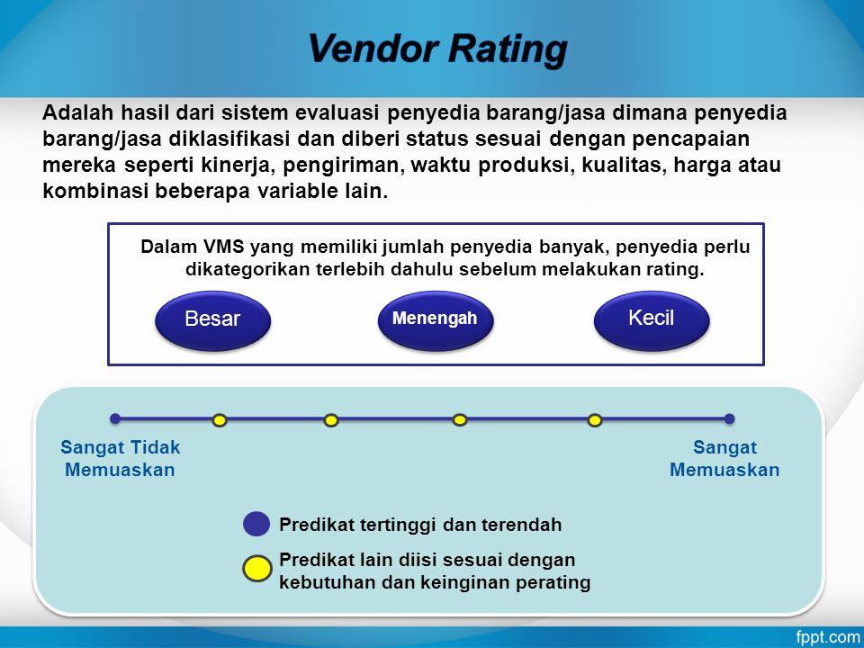 Adalah hasil dari sistem evaluasi penyedia barang/jasa dimana penyedia barang/jasa diklasifikasi dan diberi status sesuai dengan pencapaian mereka sep
