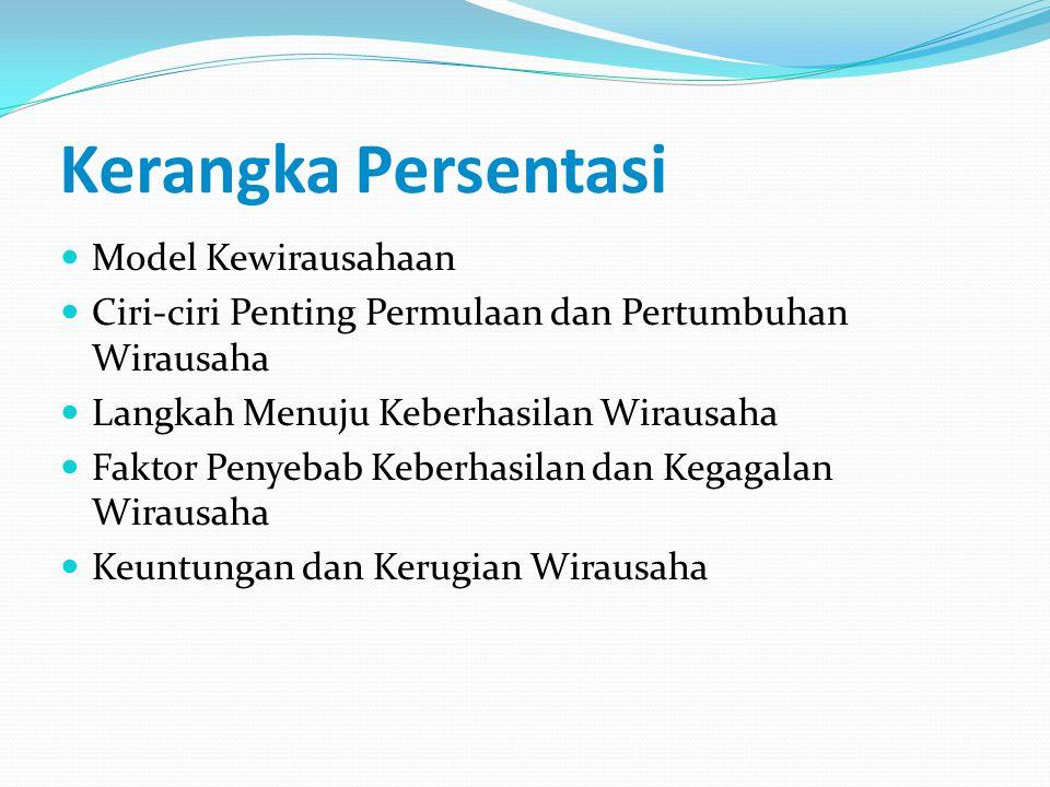 Model Proses Kewirausahaan Kewirausahaan yang berkembang dan diawali dengan adanya inovasi.