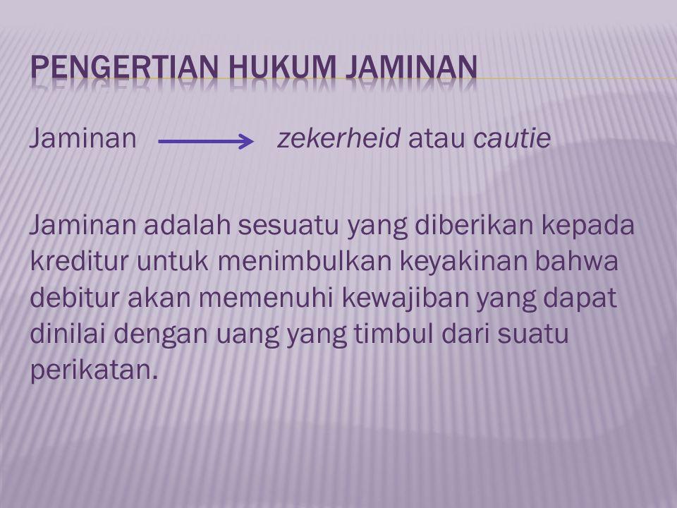 Hukum Jaminan zakerheidsstelling security of law Menurut Salim, HS, Hukum Jaminan adalah keseluruhan ketentuan hukum yang mengatur hubungan hukum antara pemberi dan penerima jaminan dalam kaitannya dengan pembebanan jaminan untuk mendapatkan fasilitas kredit.