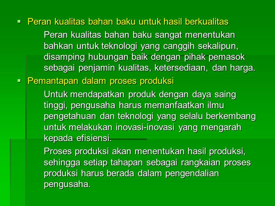 Produksi  Upaya percepatan pemberdayaan usaha kecil adalah pemberdayaan pada penekanan tahapan kegiatan produksi. Ada 3 tahapan kegiatan produksi yai