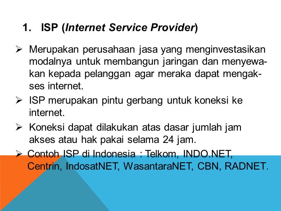 Untuk dapat terhubung dengan internet, perlu adanya koneksi ke internet gateway. contoh internet gateway adalah 1. Online Services atau ISP ( Internet