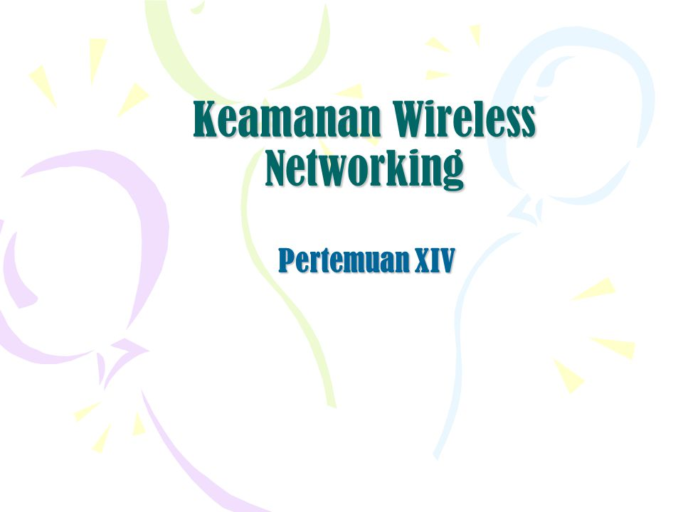 Keamanan Wireless Networking Pertemuan XIV