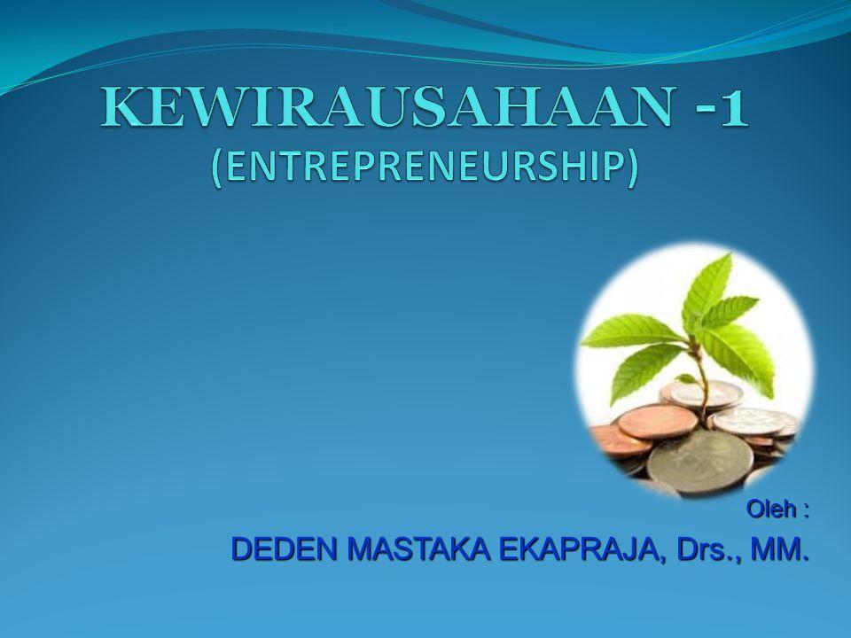 DIMENSI WIRAUSAHA Deden Mastaka Ekapraja, Drs., MM.