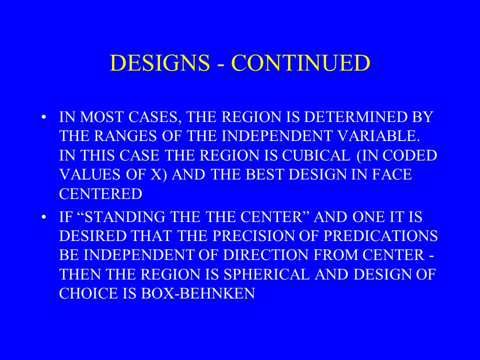 DESIGNS - CONTINUED IN MOST CASES, THE REGION IS DETERMINED BY THE RANGES OF THE INDEPENDENT VARIABLE.