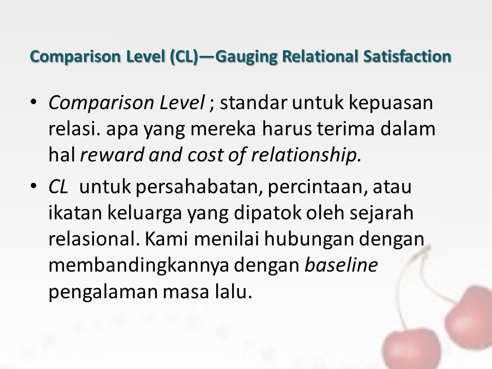 Comparison Level (CL)—Gauging Relational Satisfaction Comparison Level ; standar untuk kepuasan relasi.
