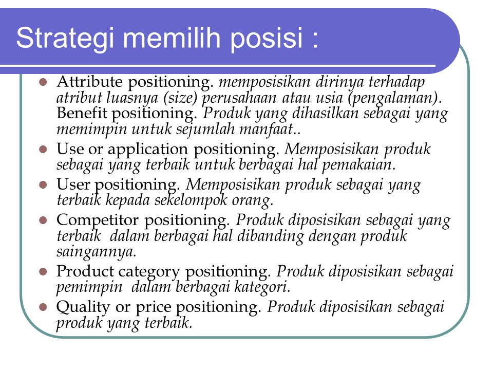 Strategi memilih posisi : Attribute positioning.