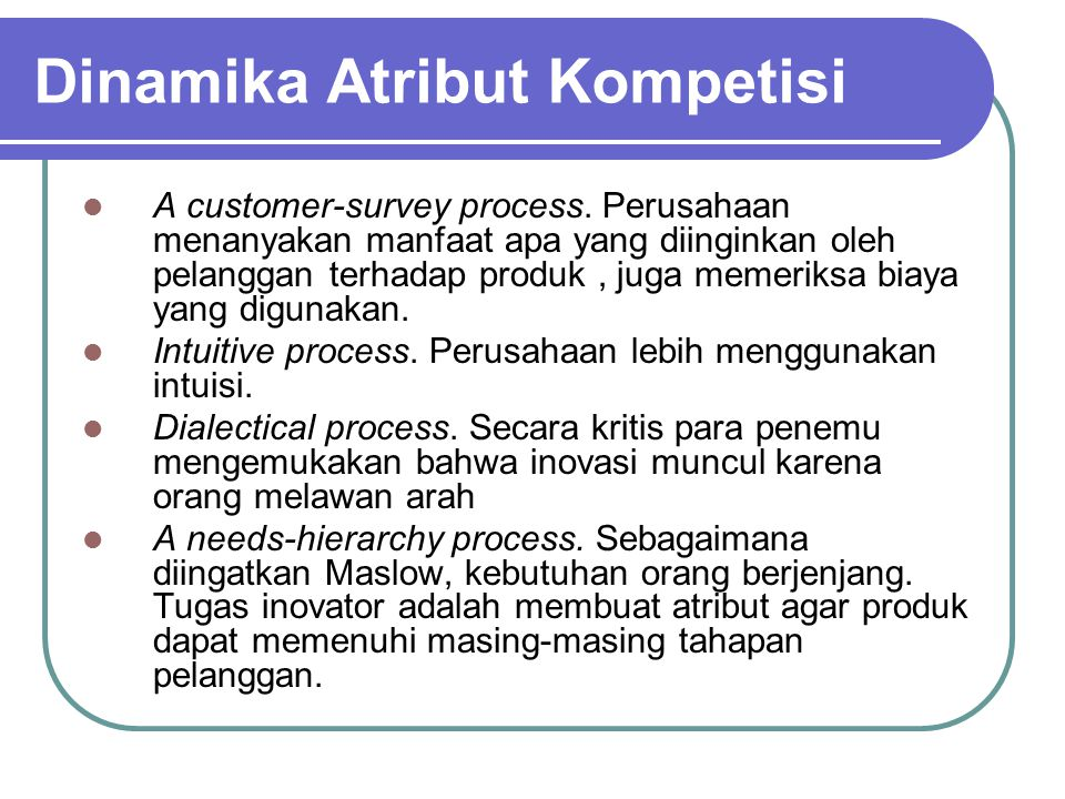 Dinamika Atribut Kompetisi A customer-survey process.