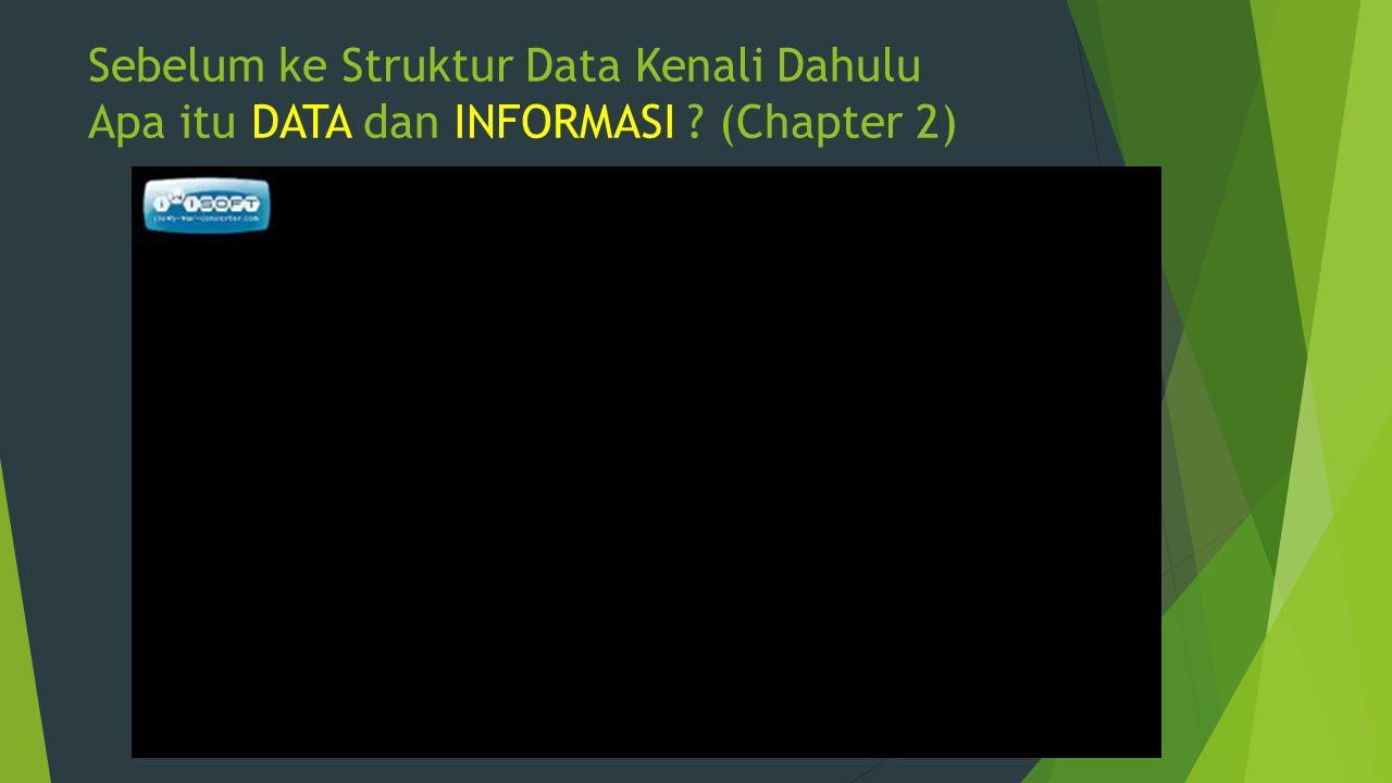 Sebelum ke Struktur Data Kenali Dahulu Apa itu DATA dan INFORMASI ? (Chapter 2)